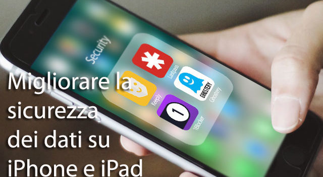 Migliori applicazioni per garantire la sicurezza dei dati su iPhone/iPad